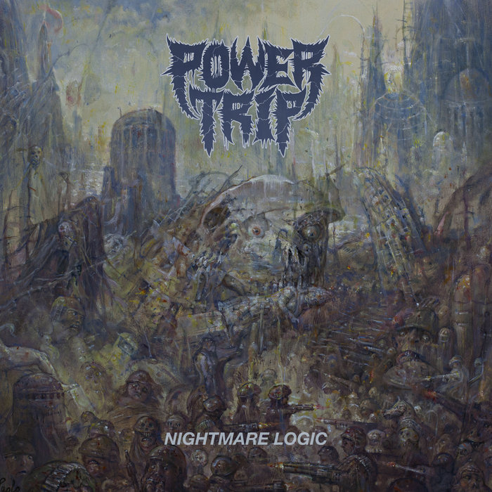 Best of 2017: Nightmare Logic – Power Trip