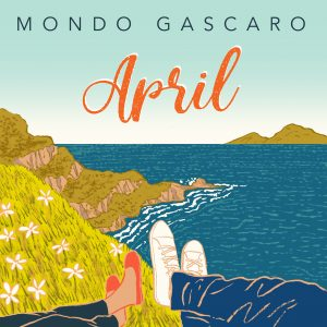 "Press Release Album "" April "" by  Mondo Gascaro"